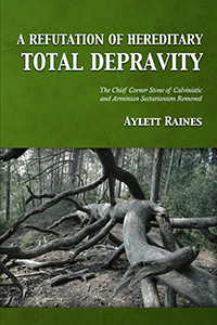 A Refutation of Hereditary Total Depravity (cover)