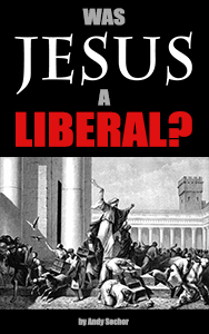 Was Jesus a Liberal? (cover)