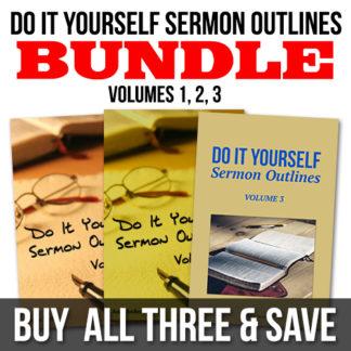 Do It Yourself Sermon Outlines – Bundle (Volumes 1, 2, 3)