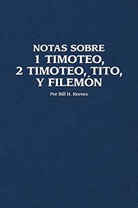 Notas Sobre 1 Timoteo, 2 Timoteo, Tito, y Filemón