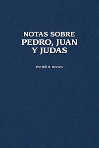 Notas Sobre Pedro, Juan, y Judas
